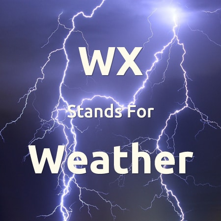 WX Abbreviation Means Weather